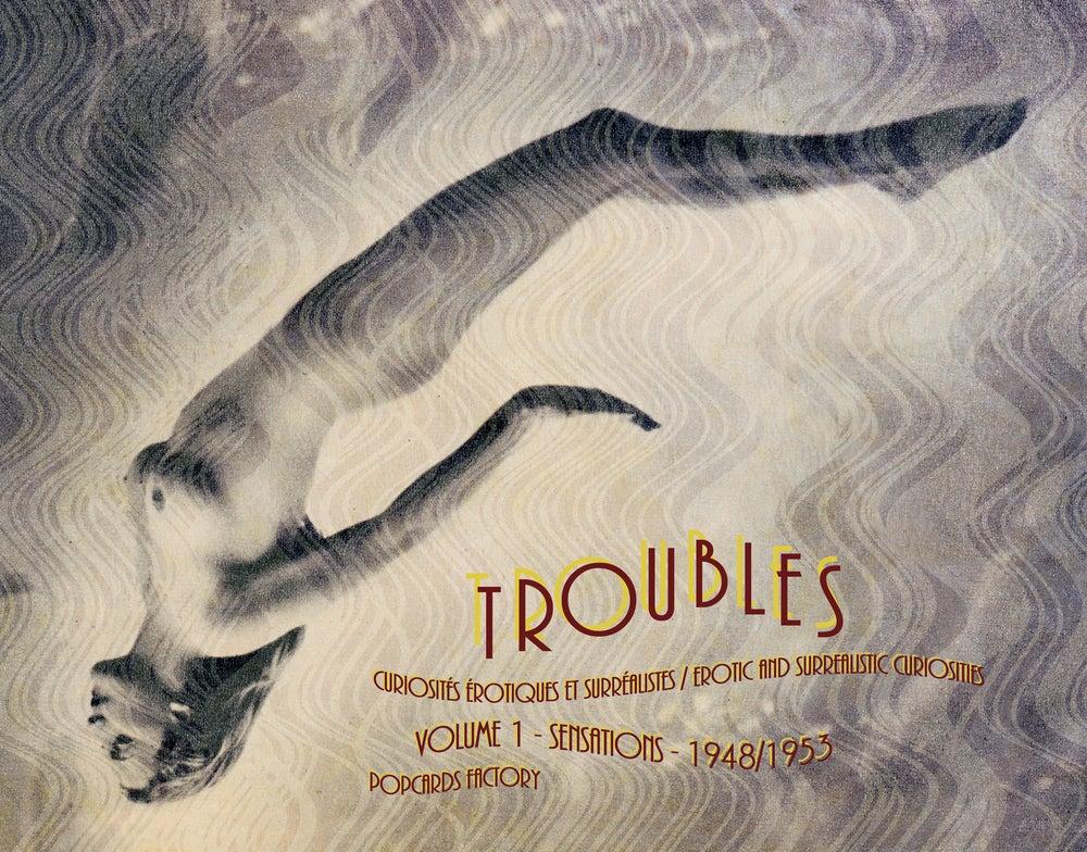 Image of Troubles, Curiosités érotiques et surréalistes / Erotic and surrealistic curiosities
