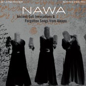 Image of NAWA - Ancient Sufi Invocations and Forgotten Songs from Aleppo (ECR 711 // LOSS 11505) LP