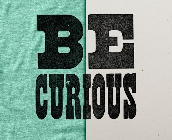 Image of Be Curious Shirt & Letterpress Print Combo