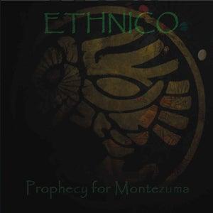 """Image of ETHNICO  """"Prophecy of Moctezuma"""" CD"""