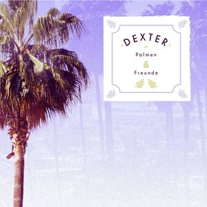 Image of Dexter - Palmen & Freunde - 2LP (WSP)