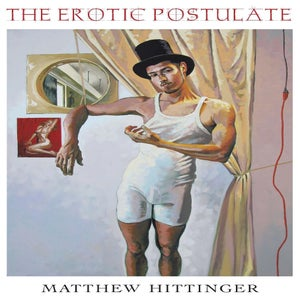 Image of The Erotic Postulate by Matthew Hittinger (Alternate Cover 2)