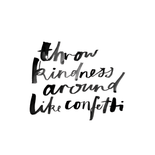 Image of Throw Kindness Around Like Confetti