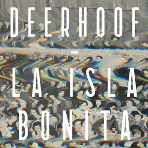 Image of DEERHOOF - La Isla Bonita LP / CD