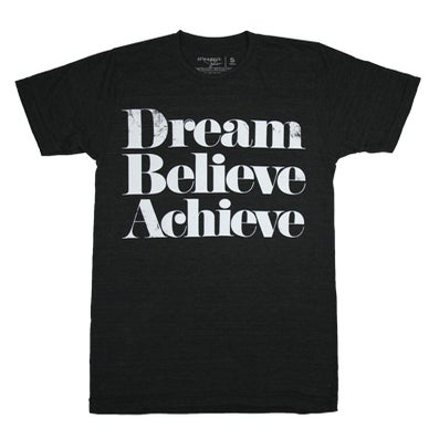 Image of DREAM BELIEVE ACHIEVE Tee ©