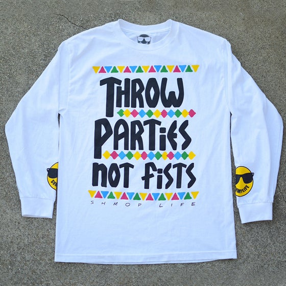 Image of THROW PARTIES NOT FIST