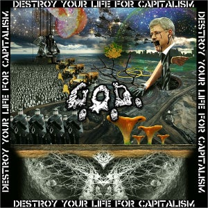 """Image of G.O.D. """"Destroy Your Life For Capitalism"""" 7"""""""