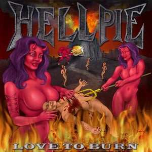 "Image of HELLPIE CD ""Love To Burn"" 2014"