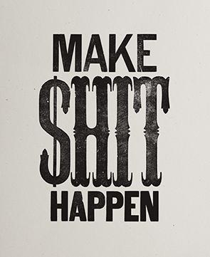 Image of Make $hit Happen Letterpress Print