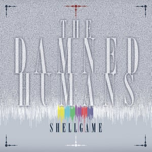 Image of The Damned Humans - ShellGame