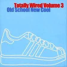 Image of Totally Wired 3 - Old School New Cool Compilation - CD or LP