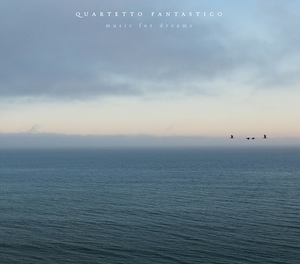 Image of Quartetto Fantastico 'Music for Dreams'
