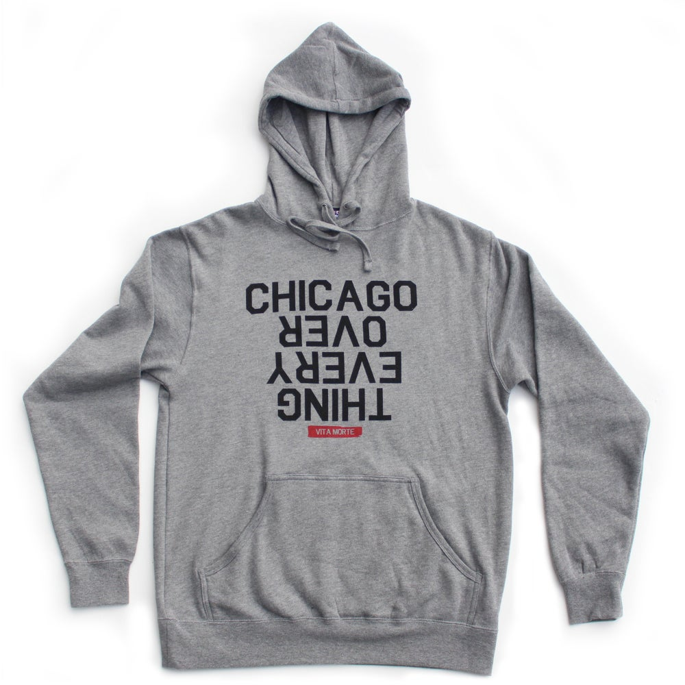 Image of Chicago Over Every Thing Hoodie (Athletic Heather)