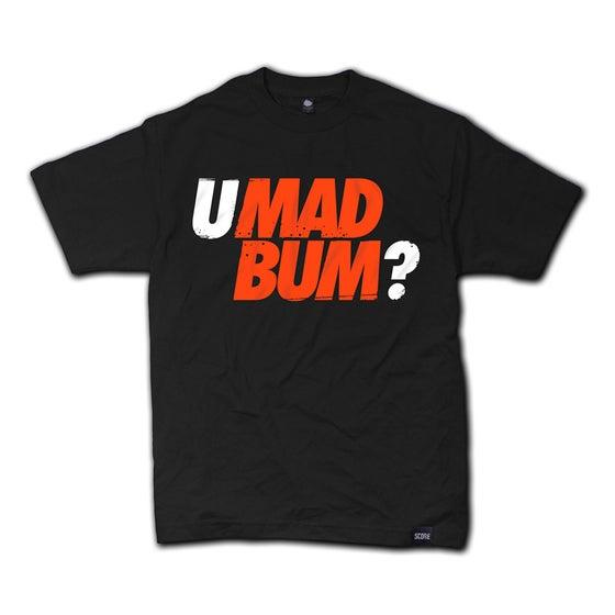 Image of U MAD BUM T‑Shirt