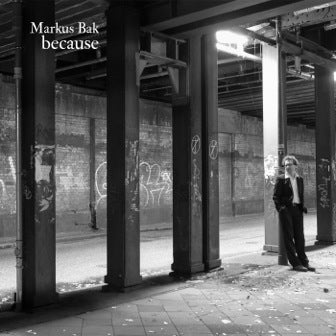 "Image of Markus Bak ""Because"""