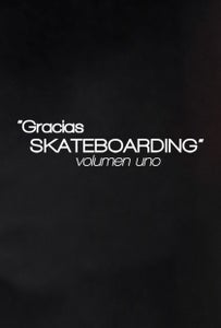 "Image of ""Gracias Skateboarding"" Volumen Uno DVD AVAILABLE NOW! (NTSC)"