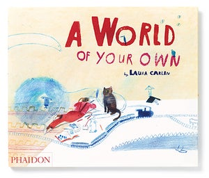 Image of A World of Your Own -written and illustrated by Laura Carlin