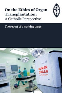 Image of On the Ethics of Organ Transplantation: A Catholic Perspective