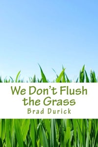Image of We Don't Flush the Grass