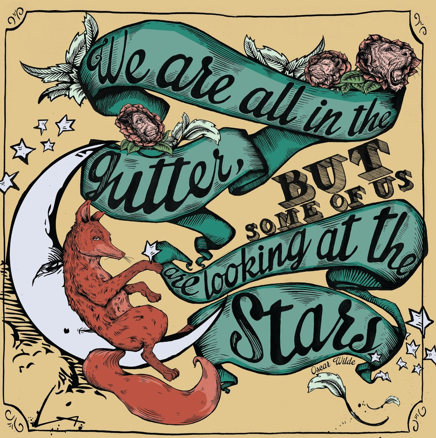 Image of All of us are in the gutter but some of us are looking at the stars.