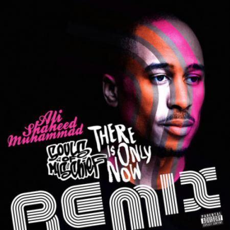 Image of SOULS OF MISCHIEF-THERE IS ONLY NOW (REMIX)
