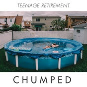Image of ALR: 028 CHUMPED - TEENAGE RETIREMENT -- LP/CD - PREORDER
