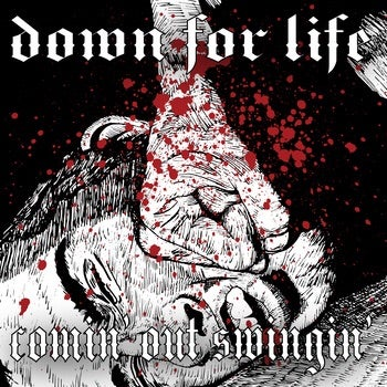 Image of Down For Life - Comin' Out Swingin'