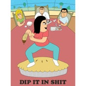 Image of Dip it in shit poster
