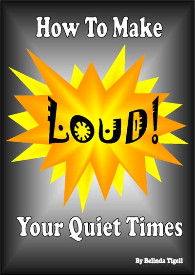 Image of How to Make Your Quiet Times LOUD