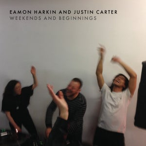 Image of Eamon Harkin and Justin Carter: Weekends and Beginnings