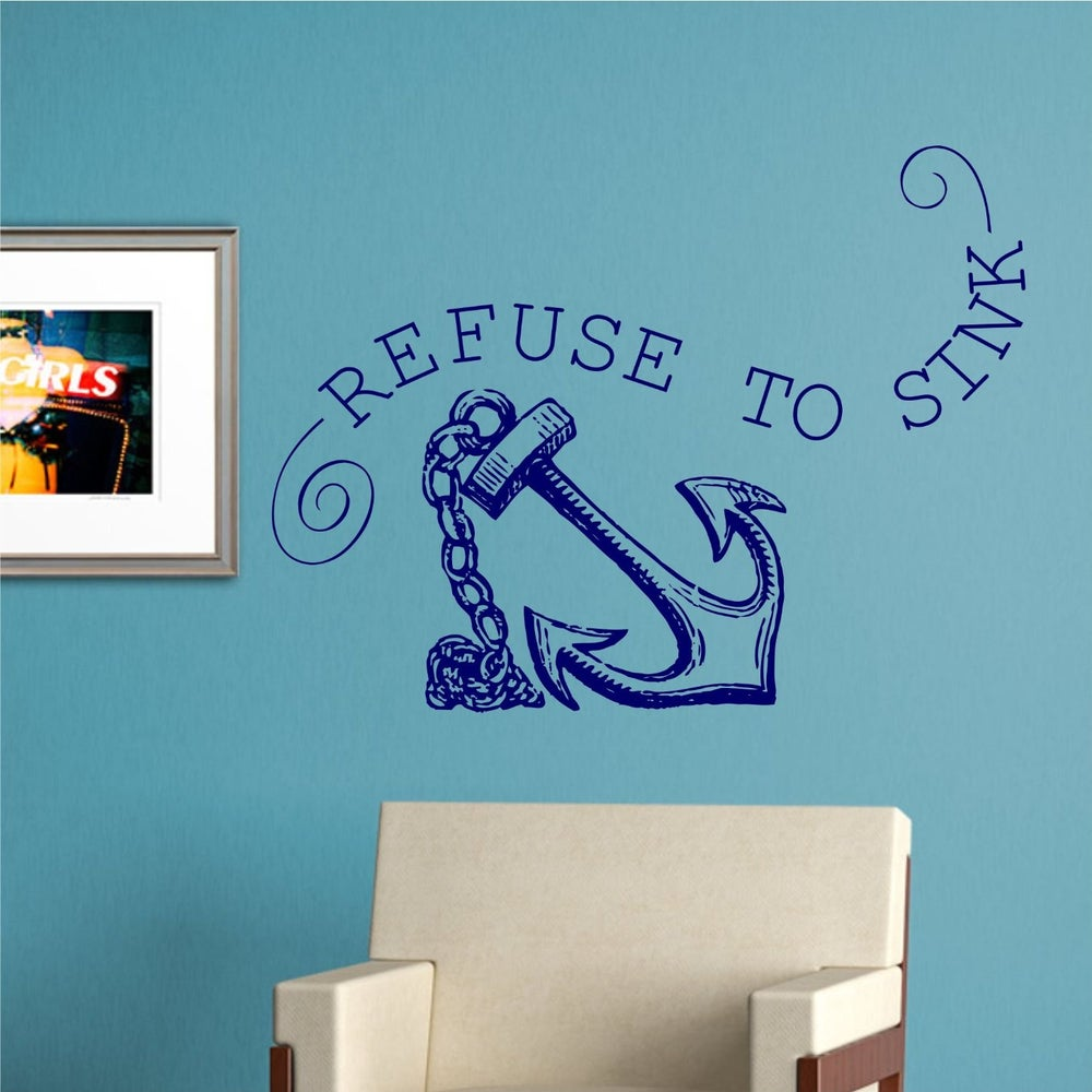 I refuse to sink quotes with the saying quotesgram for Home decor quotes on wall