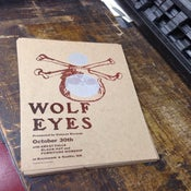 Image of WOLF EYES - letterpressed broadside