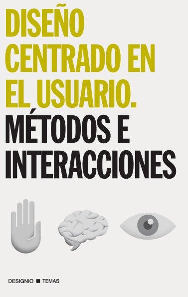 Image of Diseño centrado en el usuario. métodos e interacciones