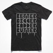 Image of Better Bigger Badder TShirt