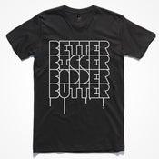 Image of Better Bigger Badder TShirt