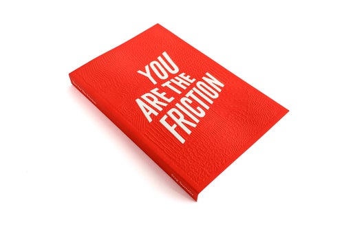 Image of You Are The Friction