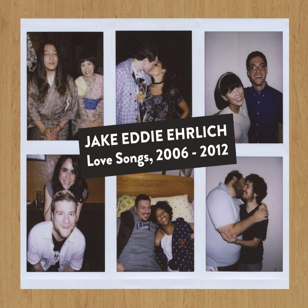 Image of Jake Eddie Ehrlich - Love Songs, 2006-2012 (CD)