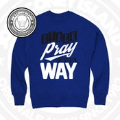 Image of stack Pray stay out the way - royal CrewNeck with black and white print