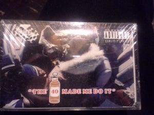 Image of The 40 Made Me Do It ( Cassette Album *Rare*)
