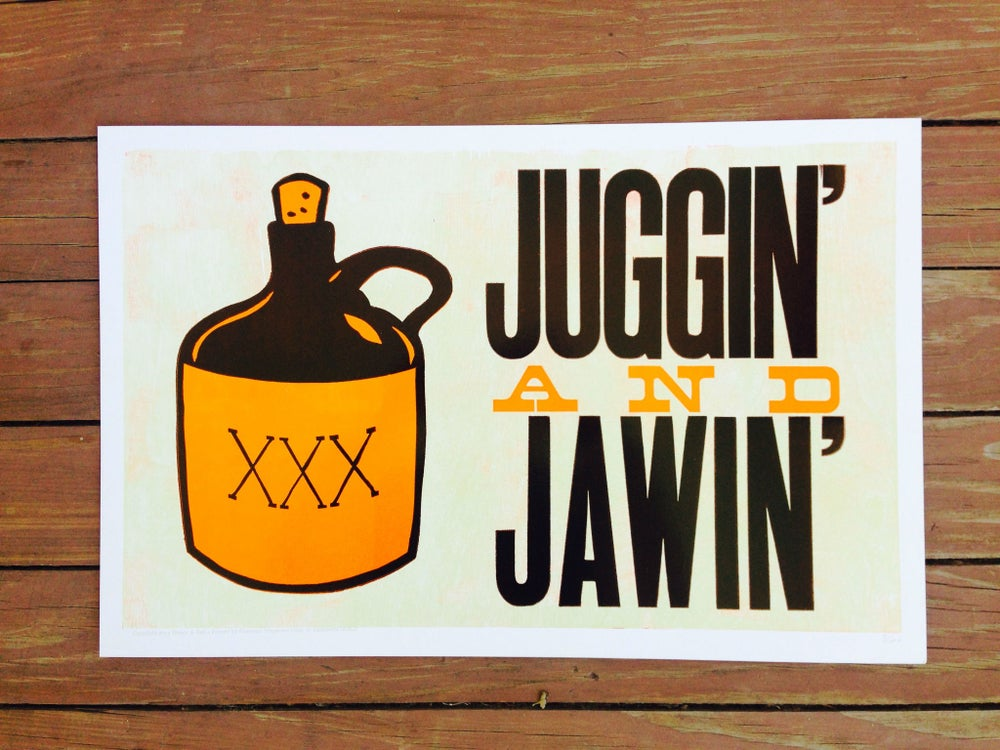 """Image of """"""""juggin' and jawin'"""" print [eat your words letterpress series]"""