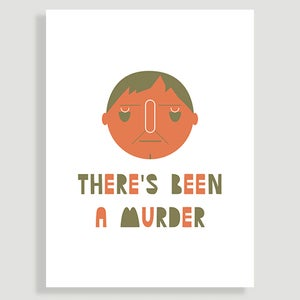 Image of 'There's Been a Murder' Print