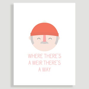 "Image of ""Where there's a Weir there's a Way"" Print"