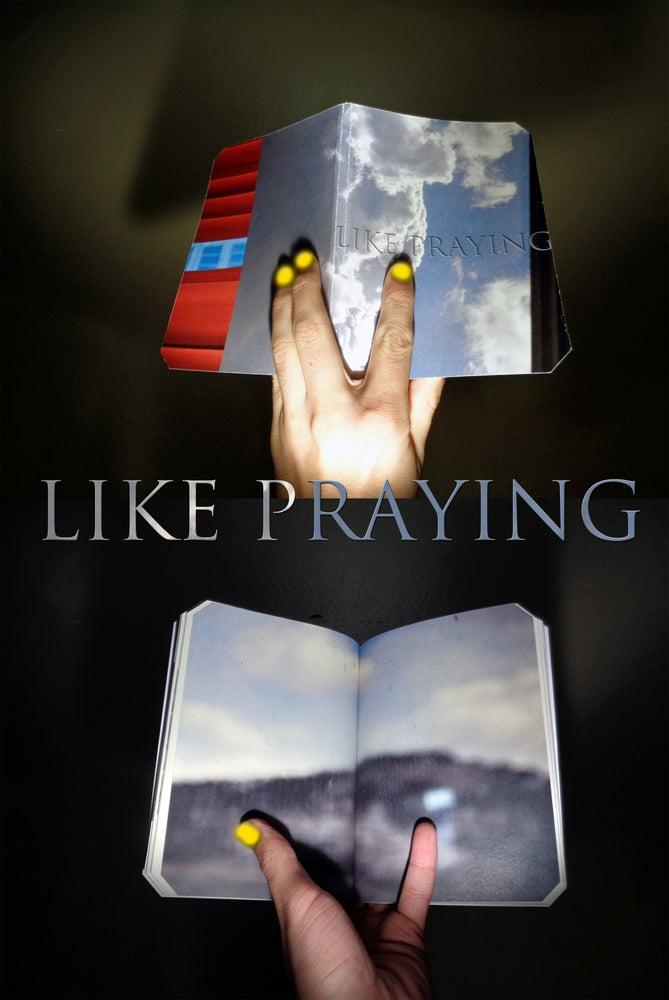 Image of LIKE PRAYING