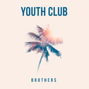 Image of Youth Club - 'Brothers' CD