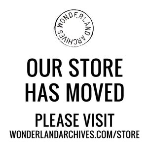 Image of PLEASE VISIT WONDERLANDARCHIVES.COM/STORE