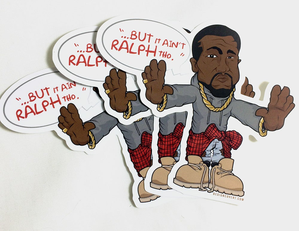 """Image of """"IT AIN'T RALPH THO!"""" - 3 Pack"""