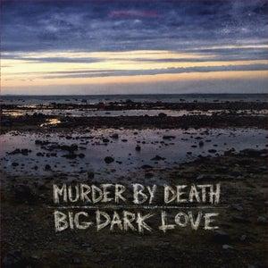 Image of NEW album BIG DARK LOVE VINYL  PRESALE ships jan 21st