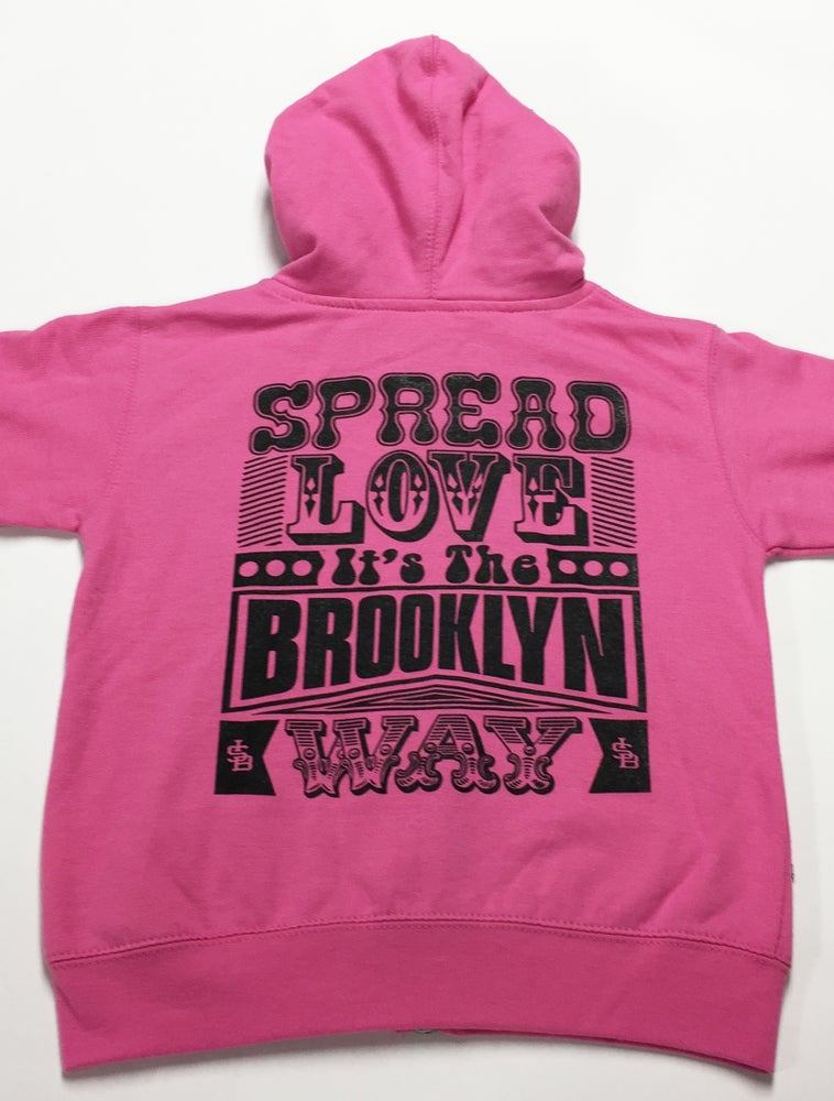 Image of Hot Pink - Spread Love It's The Brooklyn Way - Toddler Zip Up Hooded Sweatshirt