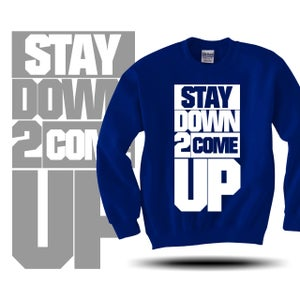 Image of Stay Down 2 Come Up