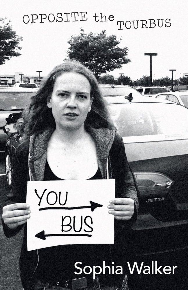 Image of Opposite the Tourbus by Sophia Walker